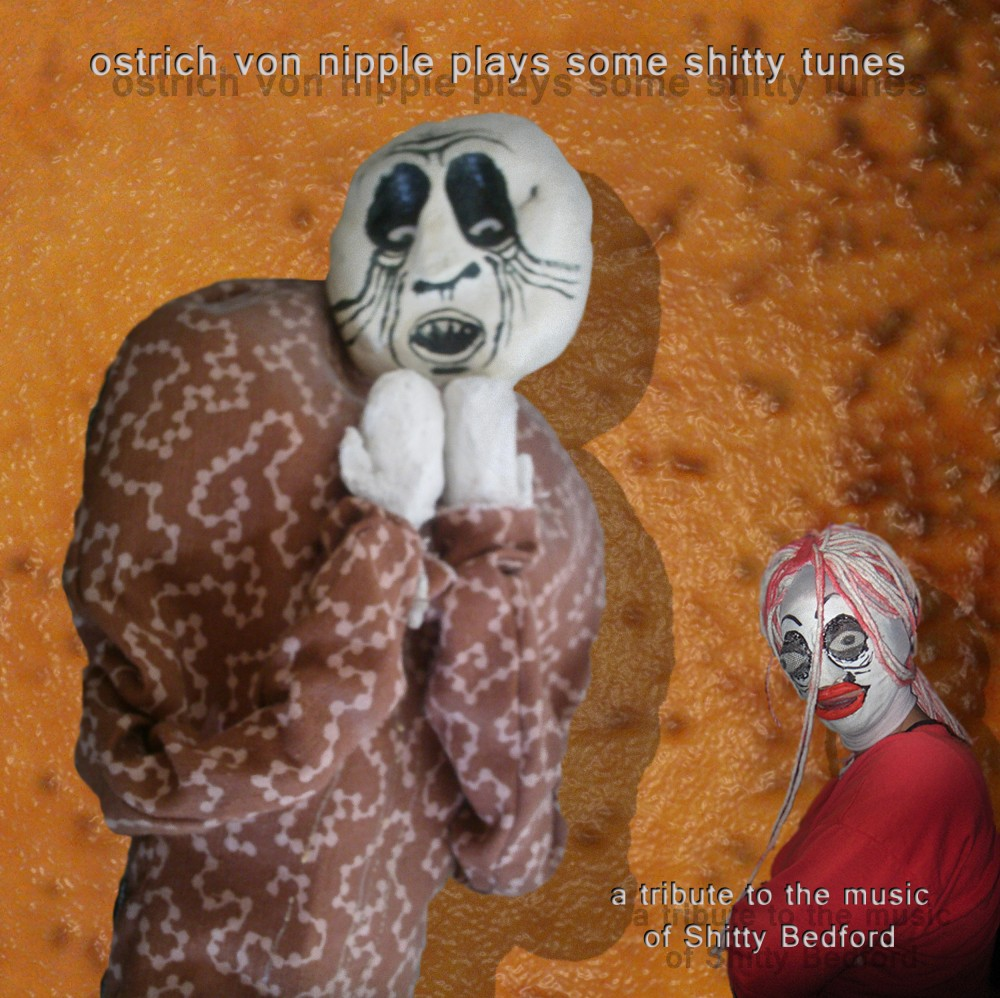 Ostrich von Nipple Plays Some Shitty Tunes
