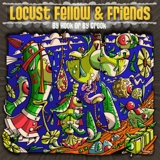 Locust Fellow Amp Friends By Hook Or By Crook 7