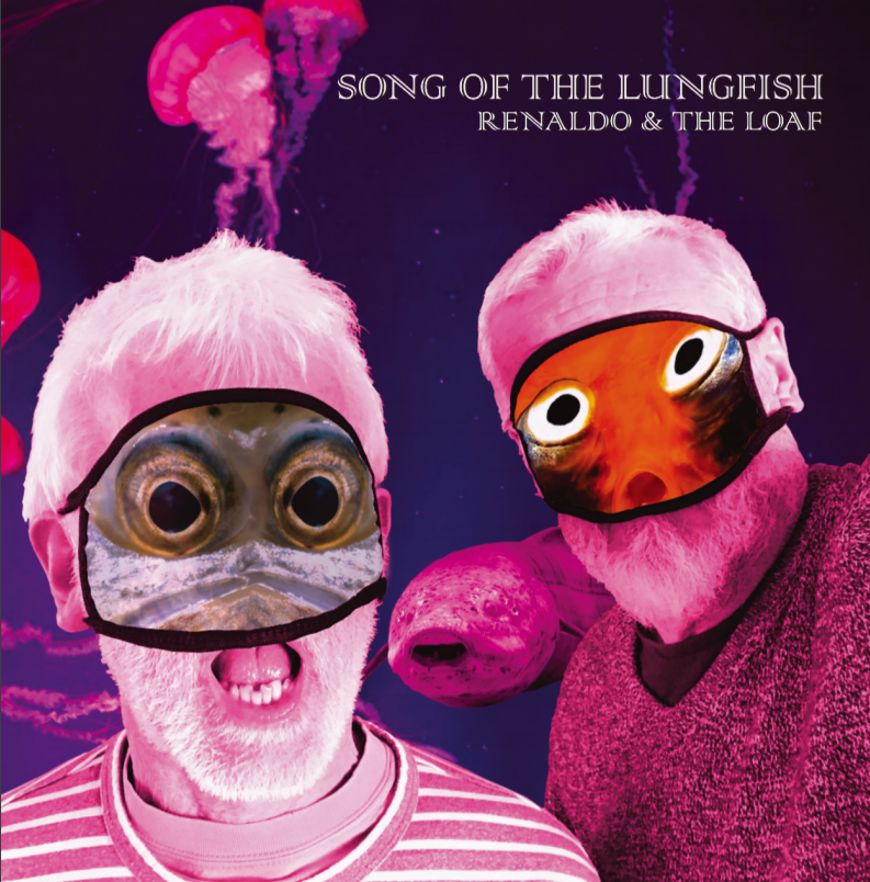 Renaldo & The Loaf - Song of The Lungfish