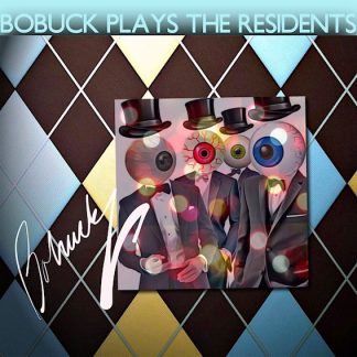 Bobuck Plays The Residents